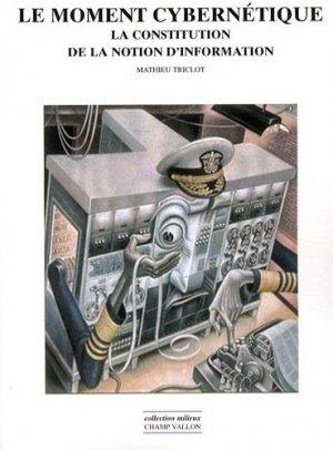 Le moment cybernétique - Champ Vallon Editions - 9782876734845 -