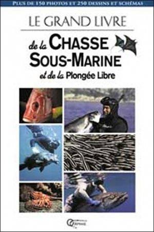 Le grand livre de la chasse sous-marine et de la plongée - Orphie - 9782877630580 -