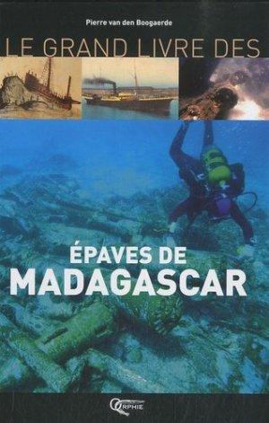 Le Grand Livre des Epaves de Madagascar - Orphie - 9782877635523 -