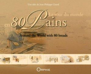 Le tour du monde en 80 pains. Edition bilingue français-anglais - Orphie - 9782877637893 -