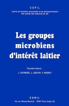 Les groupes microbiens d'intérêt laitier - LAVOISIER / TEC ET DOC - 9782877774529 -