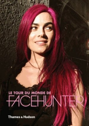 Le tour du monde de Face Hunter - thames and hudson - 9782878114010 -