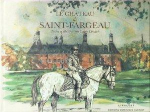 Le château de Saint-Fargeau - Dominique Guéniot - 9782878250008 -