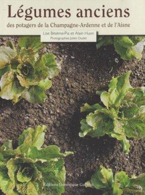 Légumes anciens des potagers de la Champagne-Ardenne et de l'Aisne - dominique guéniot - 9782878254792 -