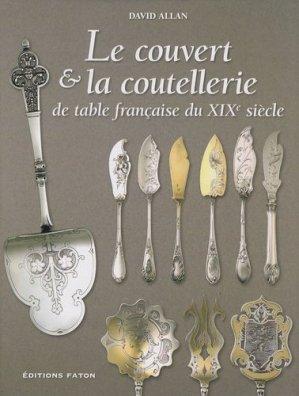 Le couvert & la coutellerie de table française du XIXe siècle - faton - 9782878440959 -