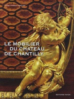Le Mobilier du château de Chantilly - faton - 9782878441314 -