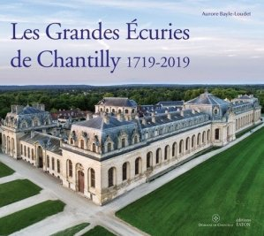 Les Grandes écuries de Chantilly - faton - 9782878442618 -