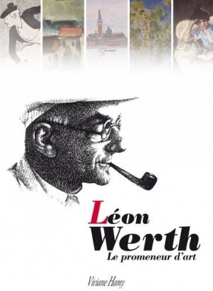 Léon Werth. Le Promeneur d'art - Editions Viviane Hamy - 9782878583489 -