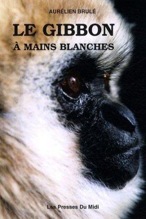 Le gibbon à mains blanches - les presses du midi - 9782878670899 -