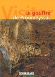 Le gouffre de Proumeyssac - Editions Sud Ouest - 9782879017686 -