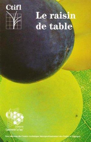Le raisin de table - centre technique interprofessionnel des fruits et légumes - ctifl - 9782879110400 -