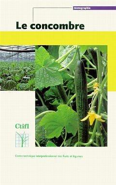 Le concombre - ctifl - 9782879111230 -