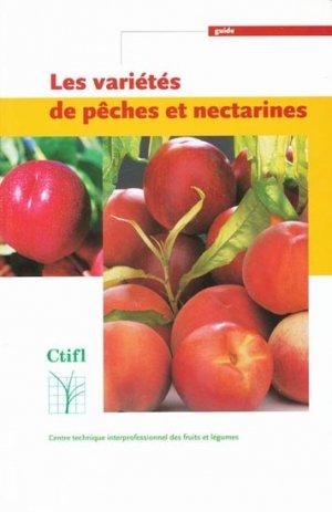 Les variétés de pêches et nectarines - centre technique interprofessionnel des fruits et légumes - ctifl - 9782879111568 -