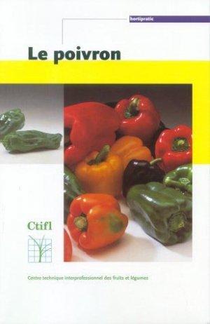 Le poivron - centre technique interprofessionnel des fruits et légumes - ctifl - 9782879111902 -