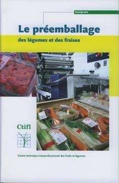 Le préemballage des légumes et des fraises - ctifl - 9782879112312 -