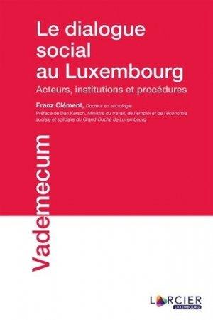 Le dialogue social au Luxembourg - Promoculture - 9782879984506 -