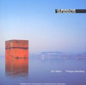 Le monolithe : Der Monolith - ppur - presses polytechniques et universitaires romandes - 9782880745141 -