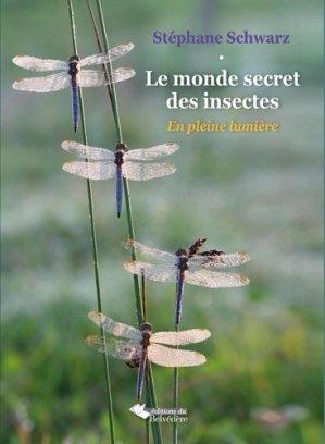 Le monde secret des insectes - En pleine lumière - du belvedere - 9782884194433 -