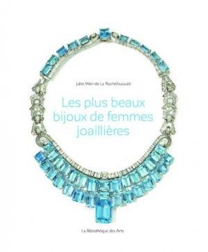 Les plus beaux bijoux de femmes joaillières - la bibliotheque des arts - 9782884532082 -