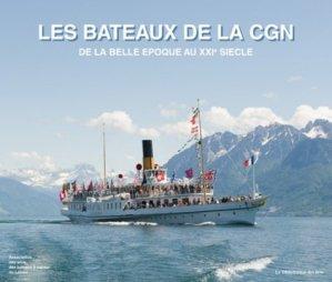 Les bateaux de la CGN. De la belle époque au XXIe siècle, Edition bilingue français-anglais - la bibliotheque des arts - 9782884532150 -