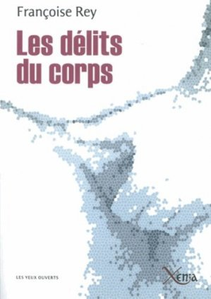 Les délits du corps. Journal d'un expert en souffrances - Xenia Editions - 9782888921677 -