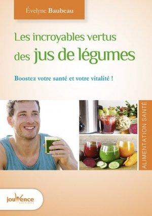 Les incroyables vertus des jus de légumes santé - jouvence - 9782889116942 -