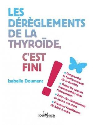 Les dérèglements de la thyroïde, c'est fini ! - jouvence - 9782889118083 -