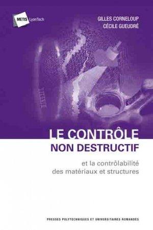 Le Contrôle Non Destructif (CND)  - presses polytechniques et universitaires romandes - 9782889150021 -