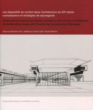 Les dispositifs du confort dans l'architecture du XXe siècle : connaissance et stratégie de sauvegarde - presses polytechniques et universitaires romandes - 9782889150625 -