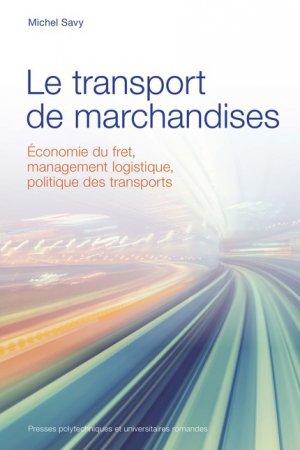 Le transport de marchandises  - presses polytechniques et universitaires romandes - 9782889151905 -