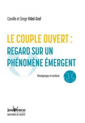 Le couple ouvert, analyse d'un phénomène émergent - jouvence - 9782889532797 -