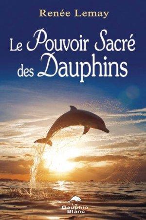 Le pouvoir sacre des dauphins - dauphin blanc - 9782894366332 -