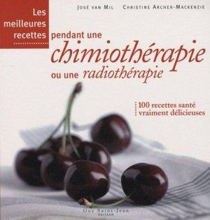 Les meilleures recettes pendant une chimiothérapie ou une radiothérapie - guy saint jean  - 9782894553428 -