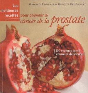Les meilleures recettes pour prévenir le cancer de la prostate - guy saint jean  - 9782894553480 -