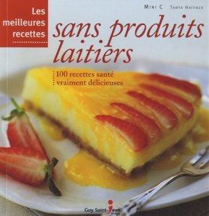 Les meilleurs recettes sans produits laitiers - guy saint jean  - 9782894555880 -