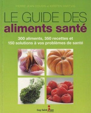 Le guide des aliments santé - guy saint jean  - 9782894556085 -