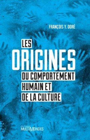 Les origines du comportement humain et de la culture - multimondes - 9782895444961 -