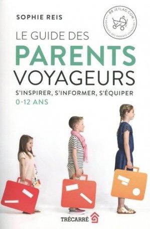 Le Guide des parents voyageurs - trecarre - 9782895687603 -