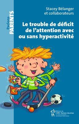 Le trouble de déficit de l'attention avec ou sans hyperactivité - chu sainte-justine - 9782896199266 -
