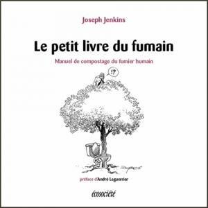 Le petit livre du fumain - ecosociete (canada) - 9782897192815 -