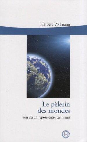 Le pèlerin des mondes - Editions du Graal - 9782900811757 -