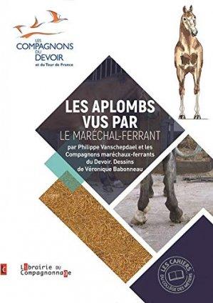 Les aplombs vus par le maréchal-ferrant - compagnonnage - 9782901362777 -