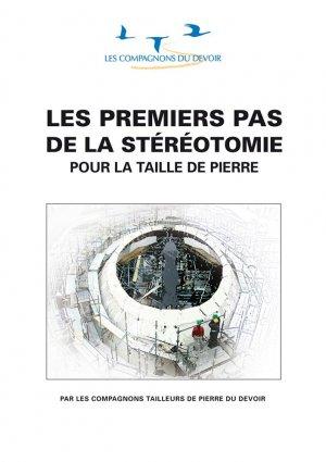 Les premiers pas de la stéreotomie pour la taille de pierre - compagnonnage - 9782901362814 -