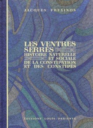 Les ventres serrés. Histoire naturelle et sociale de la constipation et des constipés - Editions Médiqualis - 9782902474844 -