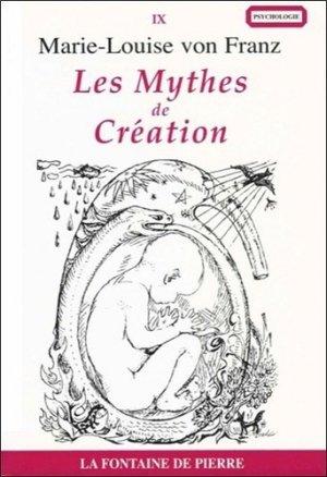 Les Mythes de Création - la fontaine de pierre - 9782902707362 -