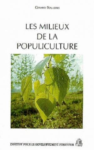 Les milieux de la populiculture - institut pour le developpement forestier - 9782904740367 -