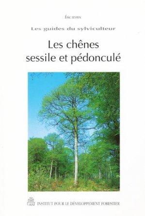 Les chênes sessile et pédonculé - institut pour le developpement forestier - 9782904740541 -