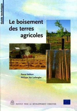 Le boisement des terres agricoles - institut pour le developpement forestier - 9782904740725 -