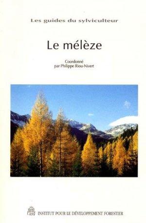 Le mélèze - institut pour le developpement forestier - 9782904740817 -