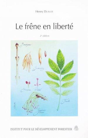 Le frêne en liberté - institut pour le developpement forestier - 9782904740879 -